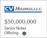 IB--CV Holdings - 50mm senior notes offering